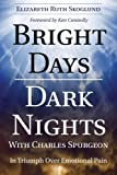 img - for Bright Days Dark Nights With Charles Spurgeon: In Triumph Over Emotional Pain by Skoglund, Elizabeth Ruth (2014) Paperback book / textbook / text book