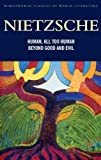img - for Human, All Too Human & Beyond Good and Evil (Wordsworth Classics of World Literature): AND Beyond Good and Evil by Friedrich Nietzsche (2008) book / textbook / text book