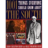 1001 Things Everyone Should Know About The South ~ John Shelton Reed