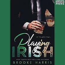 Playing Irish | Livre audio Auteur(s) : Brooke Harris Narrateur(s) : Mia Madison, Dustin Brash