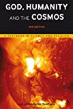 God, Humanity and the Cosmos - 3rd edition: A Textbook in Science and Religion