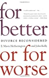 For Better or For Worse: Divorce Reconsidered (0393324133) by Hetherington, E. Mavis