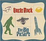 echange, troc Uncle Rock - Big Picture