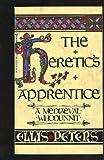 The Heretic's Apprentice (0773672699) by Peters, Ellis