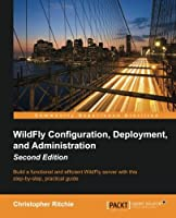 WildFly Configuration, Deployment, and Administration, 2nd Edition Front Cover