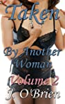 Taken by Another Woman: Volume 2