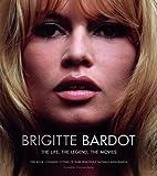 Brigitte Bardot: The Life, the Legend, the Movies