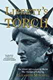 Liberty s Torch: The Great Adventure to Build the Statue of Liberty