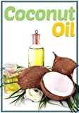 Coconut Oil: How To Boost Your Immune System, Lose Weight, and Prevent Allergies and Acne