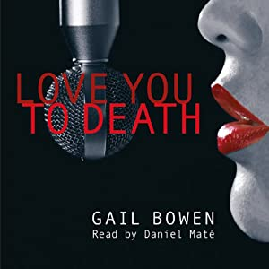 Love You to Death: Charlie D. Mystery Series, Book 1 | [Gail Bowen]