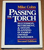 img - for Passing the Torch: Succession, Retirement and Estate Planning for Owners of Family Businesses book / textbook / text book