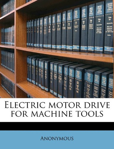 Electric Motor Drive For Machine Tools