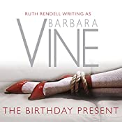 The Birthday Present | [Barbara Vine]