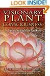 Visionary Plant Consciousness: The Sh...