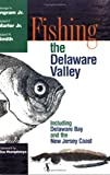 Fishing The Delaware Valley (Fishing Tales from the Delaware Valley)