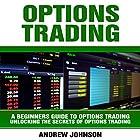 Options Trading: A Beginners Guide to Options Trading Hörbuch von Andrew Johnson Gesprochen von: Mark Smeltzer