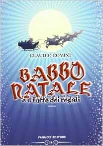 Babbo Natale e il furto dei regali: Claudio Comini: 9788834721179