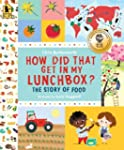 How Did That Get in My Lunchbox?: The...