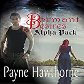 Dormant Desires, Alpha Pack: Three Book Bundle: Alpha Awakened, Omega Rising, Lumen | [Payne Hawthorne]