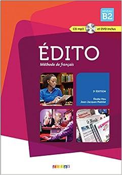 Edito - niveau B2 - 3e edition ; 2015 - livre + cd + dvd