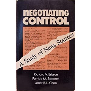 Negotiating Control: A Study of News Sources