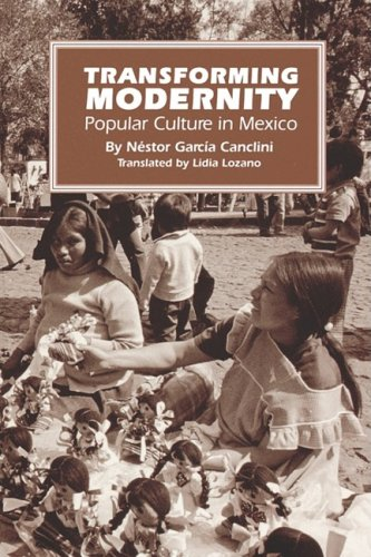 Transforming Modernity: Popular Culture in Mexico (LLILAS Translations from Latin America Series)