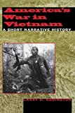 America's War in Vietnam: A Short Narrative History
