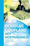 Hey Nostradamus! (0007162510) by Coupland, Douglas
