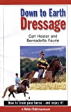 Down To Earth Dressage: How To Train Your Horse And Enjoy It!