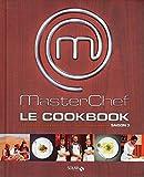 Masterchef, le cookbook : Les 100 meilleures recettes de l'emission Masterchef, Saison 3