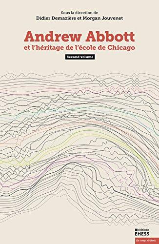 Andrew Abbott et l'héritage de l'école de Chicago (volume 2)