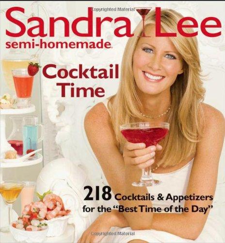 Sandra Lee Semi-Homemade Cocktail Time by Sandra Lee
