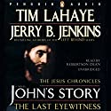 John's Story: The Last Eyewitness: The Jesus Chronicles Audiobook by Tim LaHaye, Jerry B. Jenkins Narrated by Roberston Dean