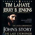 John's Story: The Last Eyewitness: The Jesus Chronicles | Tim LaHaye,Jerry B. Jenkins