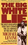 img - for The Big White Lie: The Deep Cover Operation That Exposed the CIA Sabotage of the Drug War book / textbook / text book