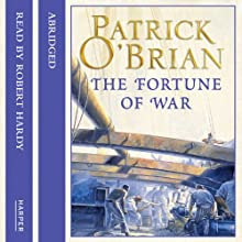 The Fortune of War: Aubrey-Maturin, Book 6 Audiobook by Patrick O'Brian Narrated by Robert Hardy