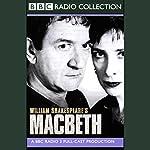 BBC Radio Shakespeare: Macbeth (Dramatized)   William Shakespeare