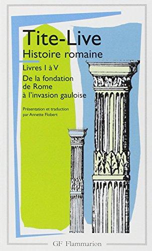 histoire-romaine-livres-i-a-v-de-la-fondation-de-rome-a-linvasion-gauloise