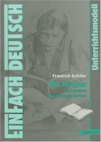 Friedrich Schiller: Die Räuber. Und andere Räubergeschichten