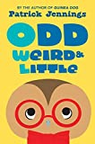 Odd, Weird & Little (Fiction - Middle Grade)