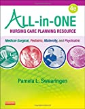 All-in-One Nursing Care Planning Resource: Medical-Surgical, Pediatric, Maternity, and Psychiatric-Mental Health, 4e