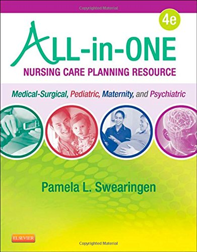 All-in-One Nursing Care Planning Resource: Medical-Surgical, Pediatric, Maternity, and Psychiatric-Mental Health, 4e (All in One Care Planning Resource) PDF