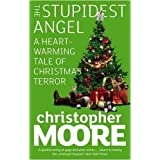 The Stupidest Angel: A Heartwarming Tale of Christmas Terrorby Christopher Moore