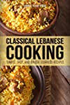 Classical Lebanese Cooking: Simple, E...