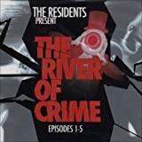 River of Crime: Episodes 1-5 by Cordless Recordings