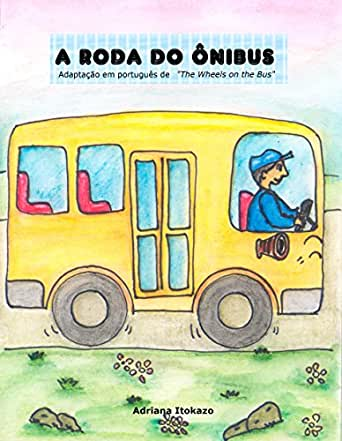 "Roda do Ônibus: Adaptação em português de ""The Wheels on the Bus"