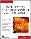 Integrating Agile Development in the Real World (Programming Series) (Charles River Media Programming) (1584503645) by Peter Schuh