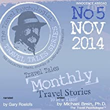 Travel Tales Monthly: No. 5 NOV 2014 (       UNABRIDGED) by Michael Brein Narrated by Gary Roelofs