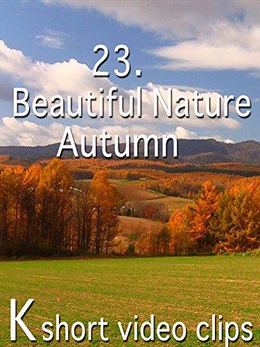 Clip: 23.Beautiful Nature--Autumn