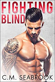 Fighting Blind: A Bad Boy Sports Romance